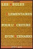 Les règles élémentaires pour l'écriture d'un scénario de Blake Snyder (4 décembre 2006) Broché