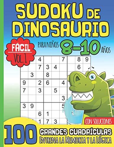 SUDOKU DE DINOSAURIO Para Niños 8-10 Años: Fácil Vol. 1 I Con Soluciones I 100 Grandes Cuadrículas I Idea de Regalo para el Amante de los Dinosaurios en Navidad o cumpleaños