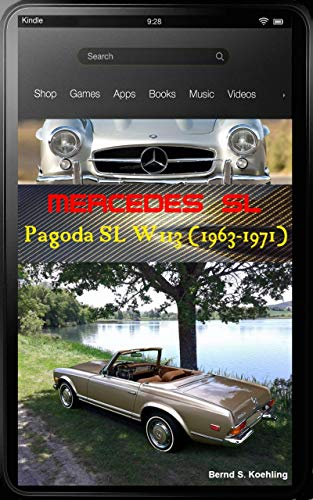 Mercedes-Benz, The SL story, W113 Pagoda SL with buyer's guide and chassis number/data card explanation: From the 230SL, 250SL and 280SL to the coach-built ... updated April 2018 (English Edition)