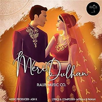 Meri Dulhan (feat. Ash K, Diksha Bais & Mitraa R Pawan)
