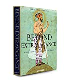 Beyond Extravagance - A Royal Collection of Gems and Jewels d'Amin Jaffer
