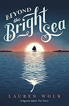 Beyond the Bright Sea by [Lauren Wolk]