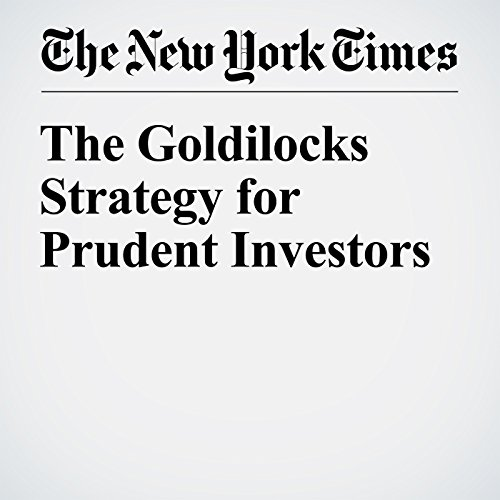 The Goldilocks Strategy for Prudent Investors cover art