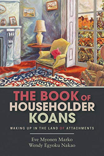 Book of Householder Koans: Waking Up in the Land of Attachments