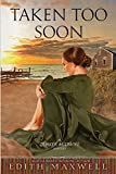 Taken Too Soon (Quaker Midwife Mysteries)