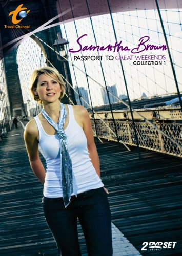 Samantha Brown's Passport to Great Weekends: Collection 1