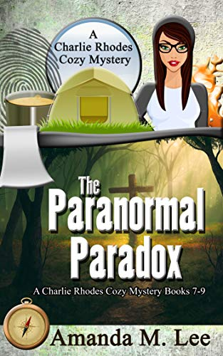 The Paranormal Paradox: A Charlie Rhodes Cozy Mystery Books 7-9 by [Amanda M. Lee]
