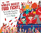 The World's Biggest Food Fight!: The Incredible Story of the Festival of La Tomatina