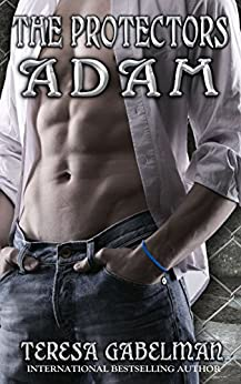Adam (The Protectors Series) Book #5 by [Teresa Gabelman, Hot Tree Editing]