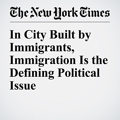 In City Built by Immigrants, Immigration Is the Defining Political Issue audiobook cover art