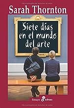Siete dias en el mundo del arte (Spanish Edition)