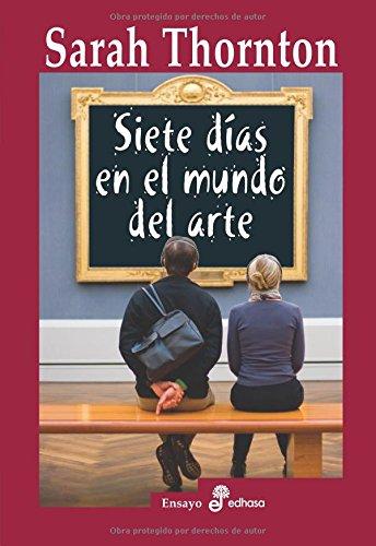 Siete d¡as en el mundo del arte (Ensayo histórico)