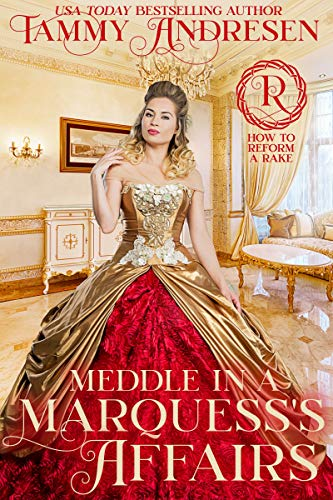 Meddle in a Marquess's Affairs: Regency Romance (How to Reform a Rake Book 2) (English Edition)