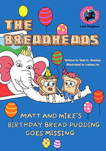 THE BREADHEADS: Matt And Mike's Birthday Bread Pudding Goes Missing (English Edition)