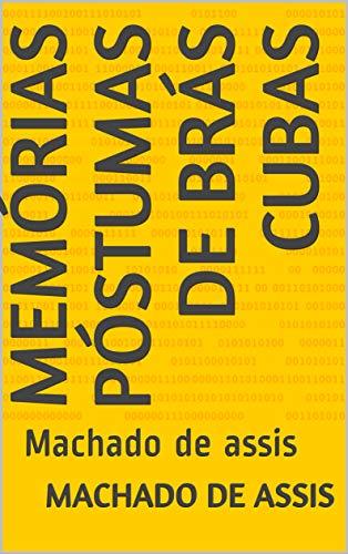 Memórias Póstumas de Brás Cubas: Machado de assis (Portuguese Edition)
