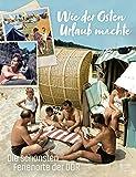 Wie der Osten Urlaub machte: Die schönsten Ferienorte der DDR