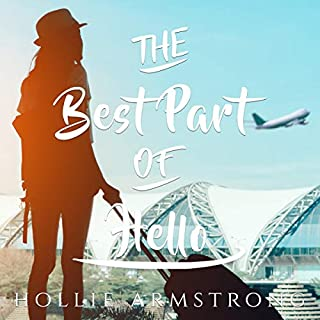 The Best Part of Hello     A Young Adult Novel              By:                                                                                                                                 Hollie Armstrong                               Narrated by:                                                                                                                                 Sarah Sampino                      Length: 6 hrs and 1 min     16 ratings     Overall 4.7
