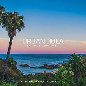 Urban Hula ~Refreshing Mornings: Resort Acoustic~