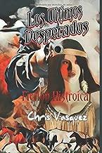 Los Ultimos Desperados: Ficcion Historica (Xenophobia) (Spanish Edition)