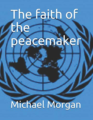 The faith of the peacemaker