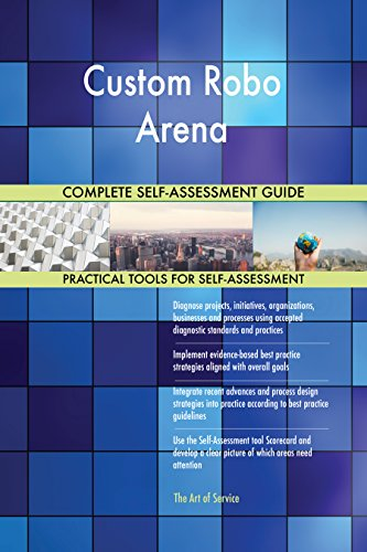Custom Robo Arena All-Inclusive Self-Assessment - More than 680 Success Criteria, Instant Visual Insights, Comprehensive Spreadsheet Dashboard, Auto-Prioritized for Quick Results