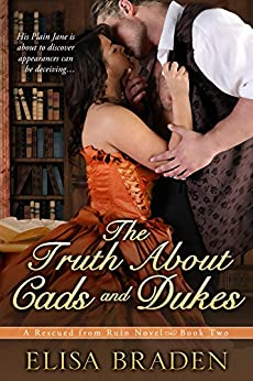 The Truth About Cads and Dukes (Rescued from Ruin Book 2) by [Elisa Braden]
