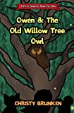 Owen & The Old Willow Tree Owl: A First Chapter Book For Kids