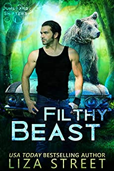Filthy Beast (Junkyard Shifters Book 1) by [Liza Street]