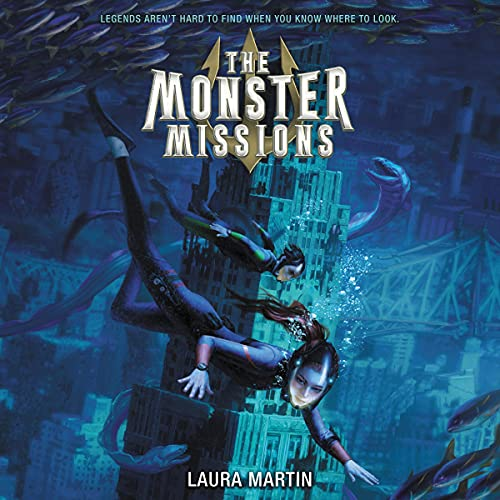 The Monster Missions Audiobook By Laura Martin cover art
