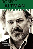 Robert Altman: Interviews (Conversations With Filmmakers)