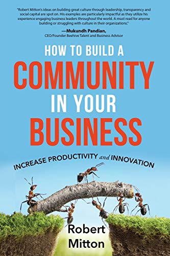 How to Build a Community in Your Business: Increase Productivity and Innovation Second Edition