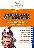 Rheinland mit Kindern: Über 500 Aktivitäten und Ausflüge bei jedem Wetter in und um Düsseldorf-Köln-Bonn