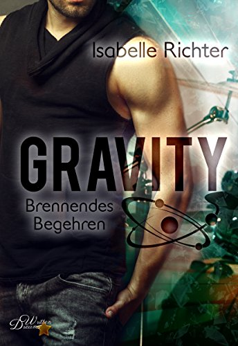 Gravity: Brennendes Begehren (Gravity-Reihe 1)