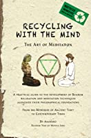 Recycling with the Mind: the Art of Meditation