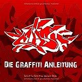 Die Graffiti Anleitung: Schritt für Schritt zu deinem Style