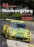 24 Stunden Nürburgring Nordschleife 2009 (24h Rennen Nürburgring. Offizielles Jahrbuch zum 24 Stunden Rennen auf dem Nürburgring)