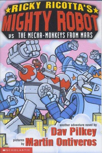 Mighty Robot Versus the Mecha Monkeys from Mars (Ricky Ricotta)