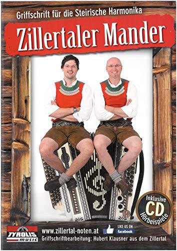 Zillertaler Mander; Notenheft in Griffschrift für die Steirische Harmonika inkl. CD mit Hörbeispielen