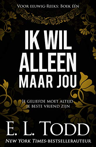 Ik wil alleen maar jou (Voor eeuwig, #1) (Dutch Edition)