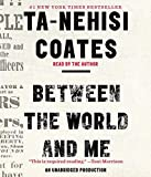 Between the World and Me by Ta-Nehisi Coates (2015-09-08) - Random House Audio - 08/09/2015