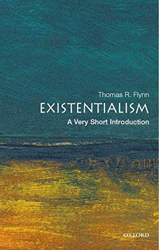 Flynn, T: Existentialism: A Very Short Introduction (Oxford Paperback Reference)