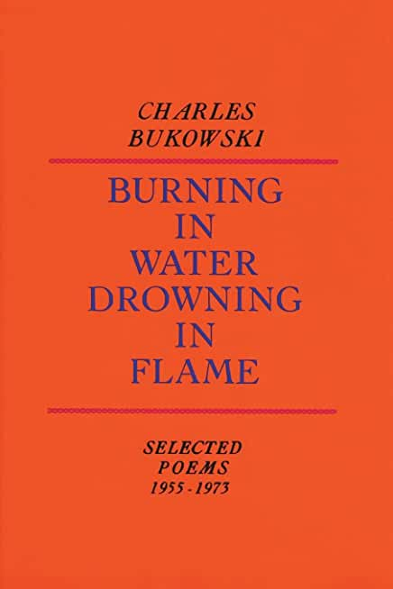 Burning in Water, Drowning in Flame.