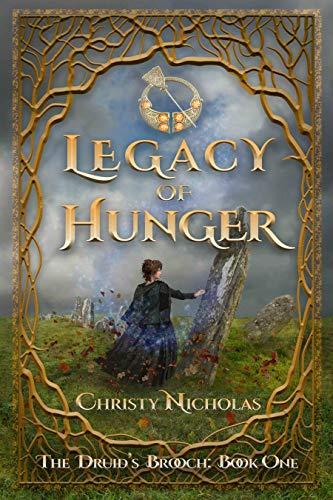 Legacy of Hunger: An Irish historical fantasy family saga (Druid's Brooch Series Book 1)
