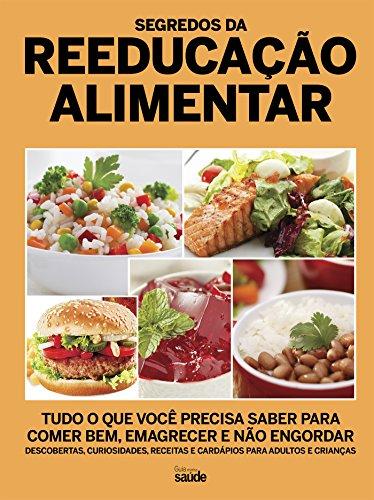 Segredos da Reeducação Alimentar: Guia Minha Saúde Ed.13 (Portuguese Edition)