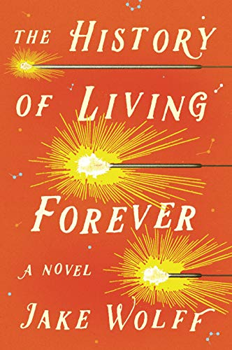 Image of The History of Living Forever: A Novel