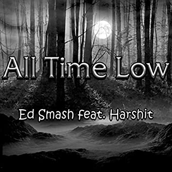 All Time Low (feat. Harshit)