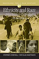 Ethnicity and Race: Making Identities in a Changing World (Sociology for a New Century Series)