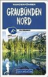 Graubünden Nord Wanderführer: Mit 70 Touren und Outdoor App (Kümmerly+Frey Freizeitbücher)