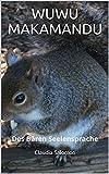WUWU MAKAMANDU: Des Bären Seelensprache (German Edition)