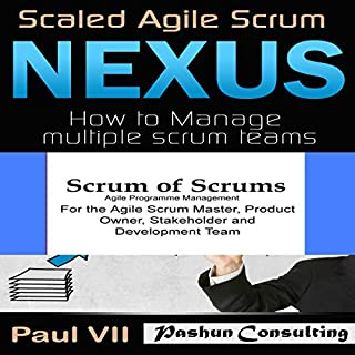 Agile Project Management Box Set     Scaled Agile Scrum: Nexus & Scrum of Scrums              By:                                                                                                                                 Paul Vii                               Narrated by:                                                                                                                                 Scott Clem,                                                                                        Randal Schaffer                      Length: 1 hr and 17 mins     2 ratings     Overall 3.5